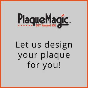 Let us design your plaque for you!